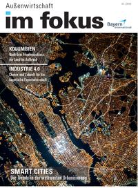 """Jetzt in der neuen """"Außenwirtschaft im Fokus"""": Smart City, Industrie 4.0 sowie Märkte nah und fern mit Potenzial"""